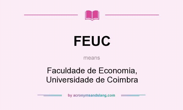 What does FEUC mean? It stands for Faculdade de Economia, Universidade de Coimbra