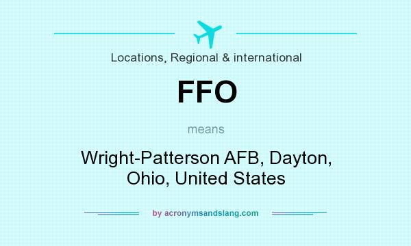 What does FFO mean? It stands for Wright-Patterson AFB, Dayton, Ohio, United States