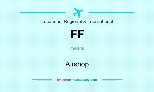 What does FF mean? It stands for Airshop