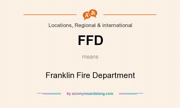 What does FFD mean? It stands for Franklin Fire Department