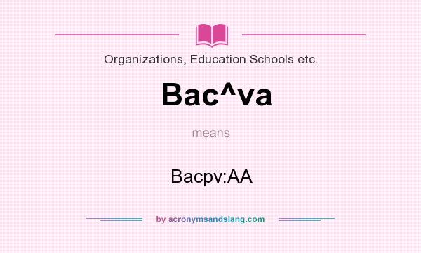 What does Bac^va mean? It stands for Bacpv:AA