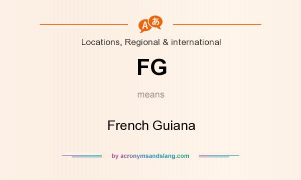 What does FG mean? It stands for French Guiana