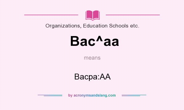 What does Bac^aa mean? It stands for Bacpa:AA