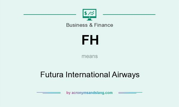 What does FH mean? It stands for Futura International Airways