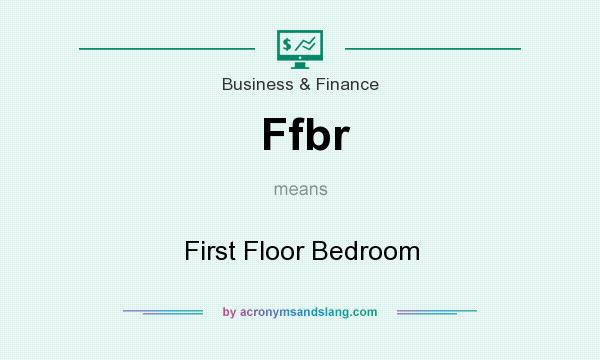 What does Ffbr mean? It stands for First Floor Bedroom