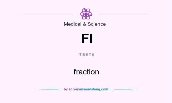What does FI mean? It stands for fraction