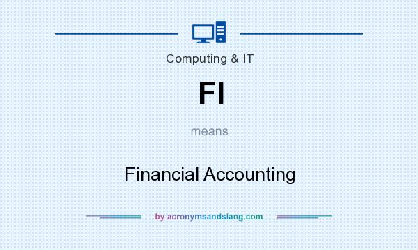 What does FI mean? It stands for Financial Accounting