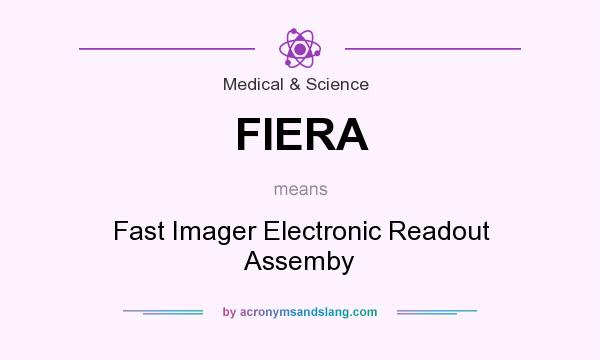 What does FIERA mean? It stands for Fast Imager Electronic Readout Assemby