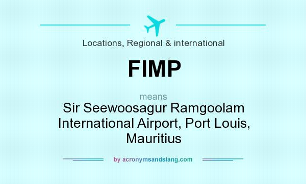 What does FIMP mean? It stands for Sir Seewoosagur Ramgoolam International Airport, Port Louis, Mauritius
