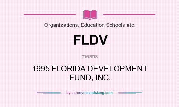 What does FLDV mean? It stands for 1995 FLORIDA DEVELOPMENT FUND, INC.