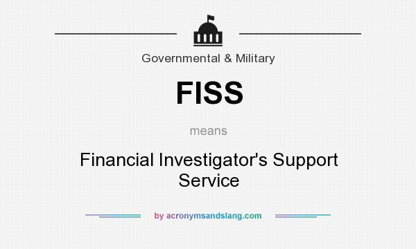 fiss financial investigators support service in government military by acronymsandslangcom financial investigator