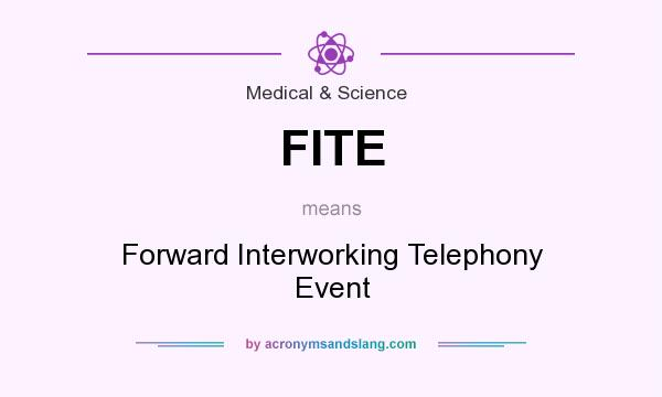 What does FITE mean? It stands for Forward Interworking Telephony Event