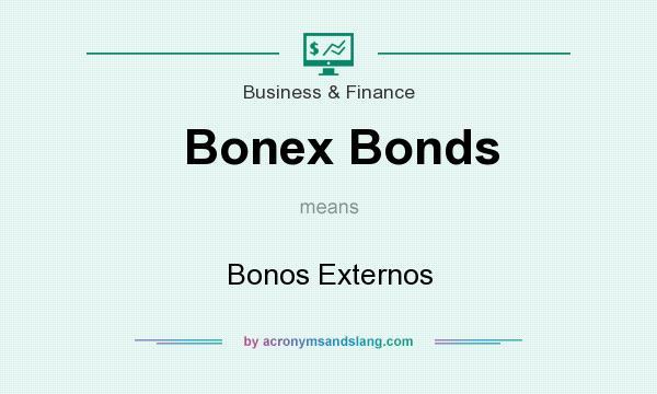 What does Bonex Bonds mean? It stands for Bonos Externos