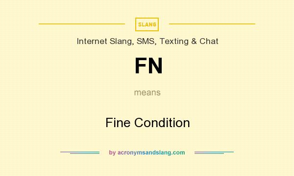 What does FN mean? It stands for Fine Condition