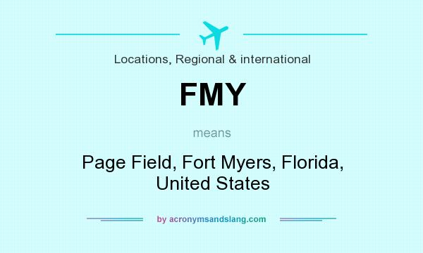 What does FMY mean? It stands for Page Field, Fort Myers, Florida, United States