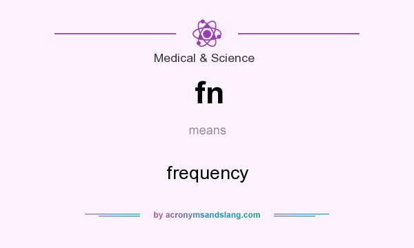 What does fn mean? It stands for frequency