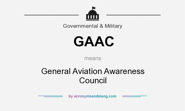 What does GAAC mean? It stands for General Aviation Awareness Council