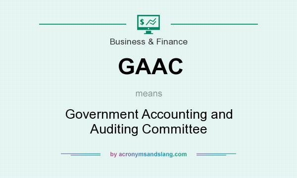 What does GAAC mean? It stands for Government Accounting and Auditing Committee