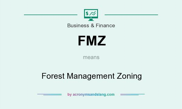 What does FMZ mean? It stands for Forest Management Zoning