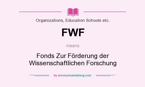 What does FWF mean? It stands for Fonds Zur Förderung der Wissenschaftlichen Forschung