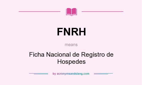 What does FNRH mean? It stands for Ficha Nacional de Registro de Hospedes