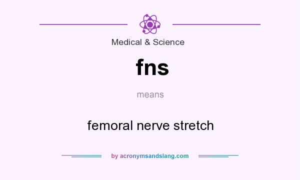 fns - femoral nerve stretch in medical & science by,