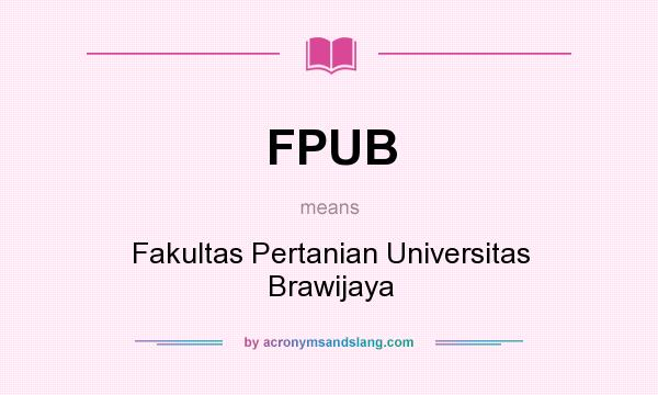 What does FPUB mean? It stands for Fakultas Pertanian Universitas Brawijaya