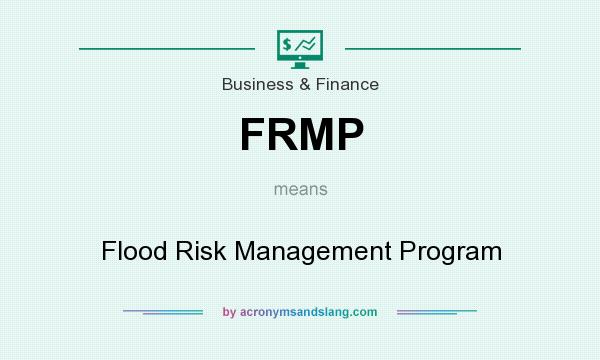 What does FRMP mean? It stands for Flood Risk Management Program