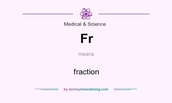 What does Fr mean? It stands for fraction