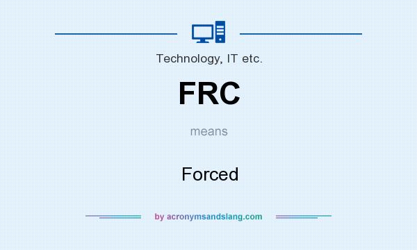 What does FRC mean? It stands for Forced