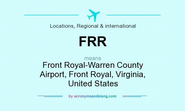 What does FRR mean? It stands for Front Royal-Warren County Airport, Front Royal, Virginia, United States