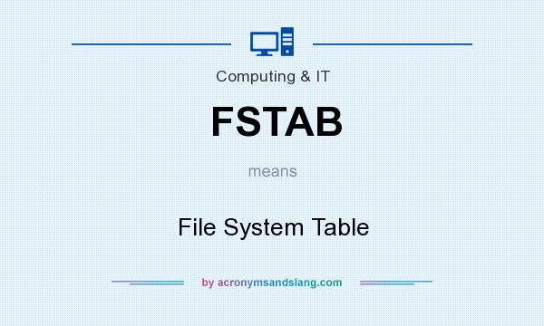 What does FSTAB mean? It stands for File System Table