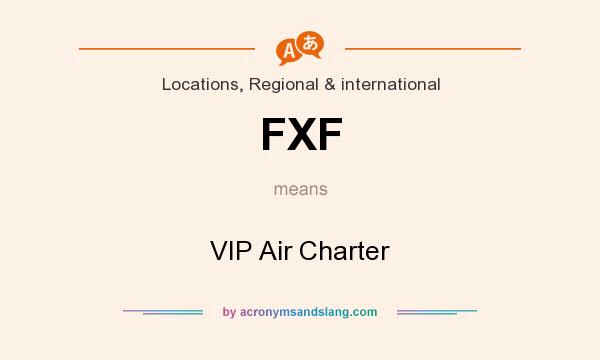 What does FXF mean? It stands for VIP Air Charter