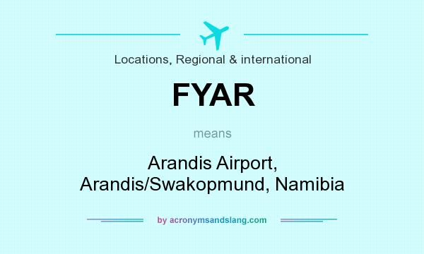 What does FYAR mean? It stands for Arandis Airport, Arandis/Swakopmund, Namibia