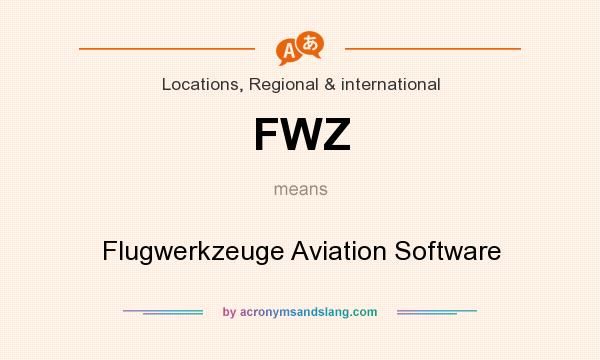 What does FWZ mean? It stands for Flugwerkzeuge Aviation Software