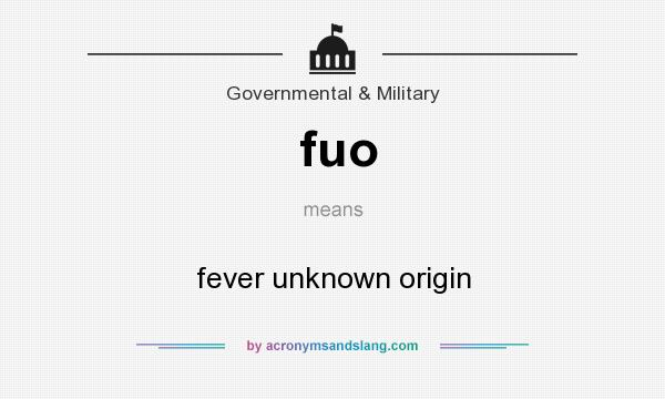 What does fuo mean? It stands for fever unknown origin