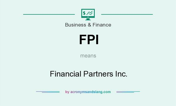 What does FPI mean? It stands for Financial Partners Inc.