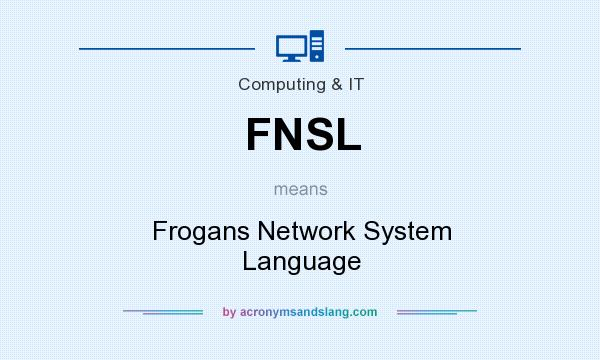 What does FNSL mean? It stands for Frogans Network System Language