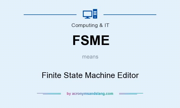 What does FSME mean? It stands for Finite State Machine Editor