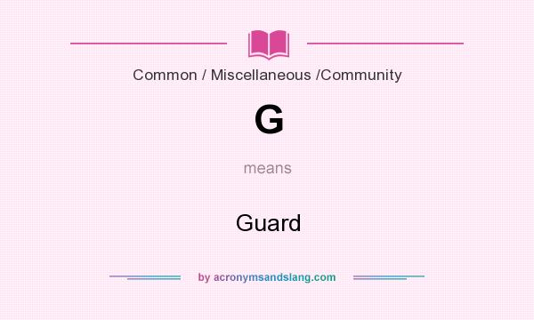 What does G mean? It stands for Guard