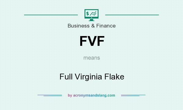 What does FVF mean? It stands for Full Virginia Flake