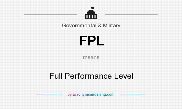 What does FPL mean? It stands for Full Performance Level