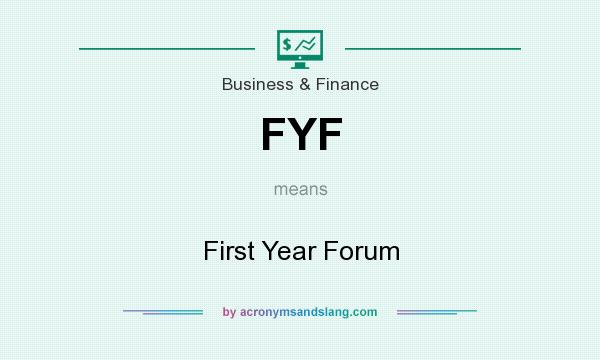 What does FYF mean? It stands for First Year Forum