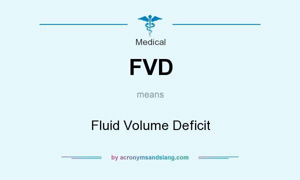 FVD Fluid Volume Deficit In Medical By