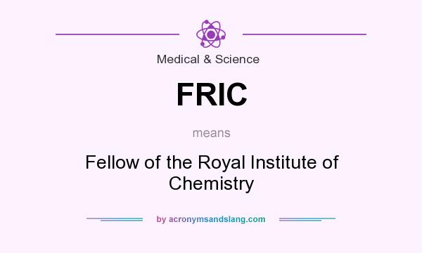What does FRIC mean? It stands for Fellow of the Royal Institute of Chemistry