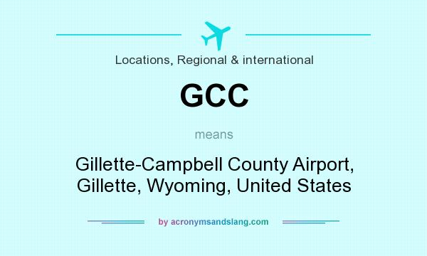 What does GCC mean? It stands for Gillette-Campbell County Airport, Gillette, Wyoming, United States