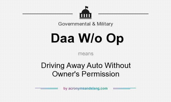 What does Daa W/o Op mean? It stands for Driving Away Auto Without Owner`s Permission