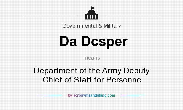 What does Da Dcsper mean? It stands for Department of the Army Deputy Chief of Staff for Personne