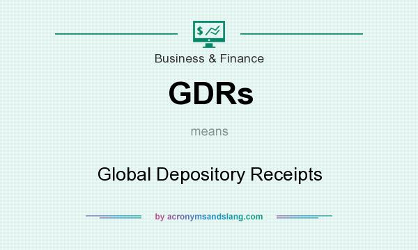 What does GDRs mean? It stands for Global Depository Receipts