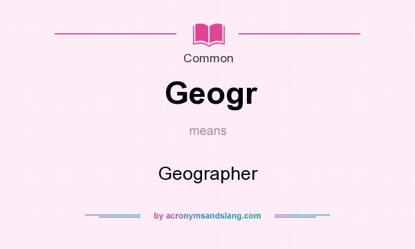 What does Geogr mean? It stands for Geographer
